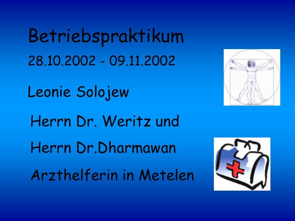 Betriebspraktikum Leonie Solojew Herrn Dr. Weritz und