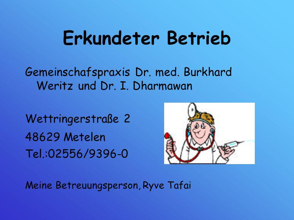 Erkundeter BetriebGemeinschafspraxis Dr. med. Burkhard Weritz und Dr. I. Dharmawan. Wettringerstraße 2.