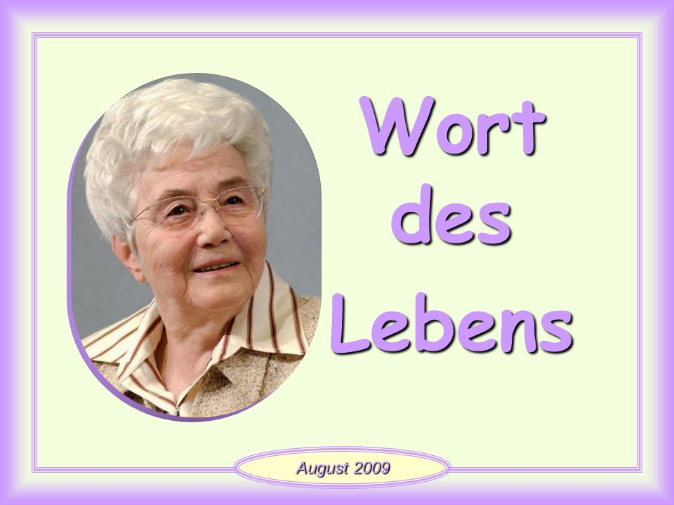 Wort des Lebens August 2009