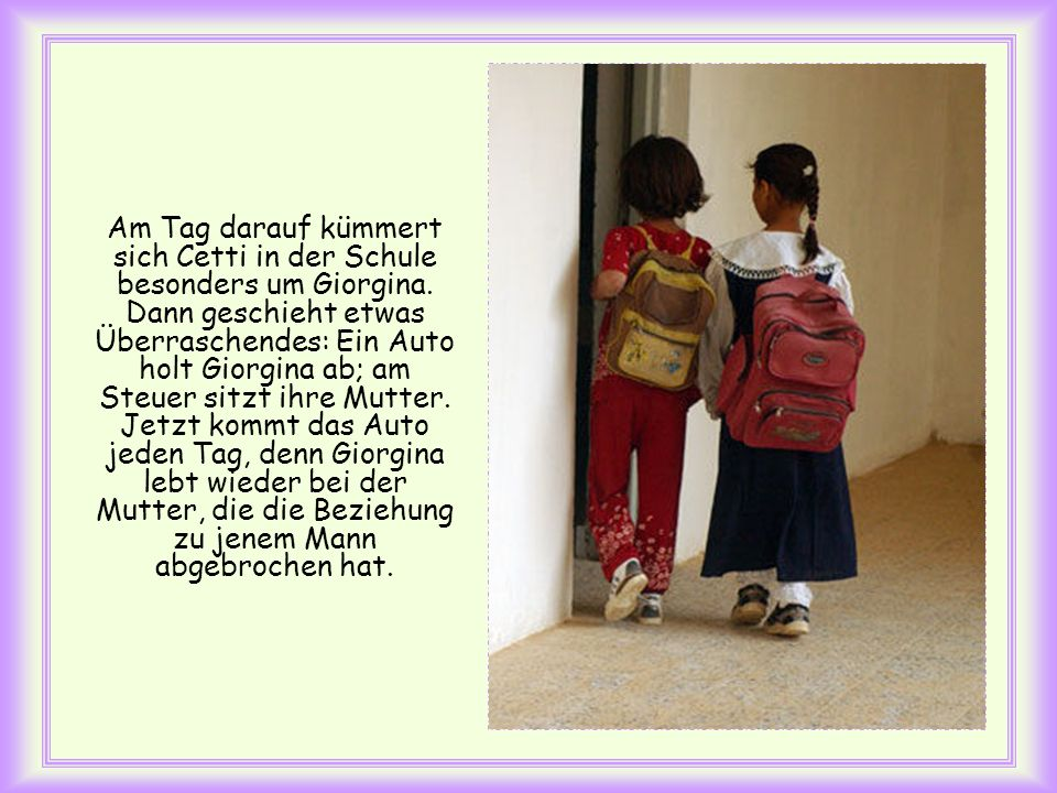 Am Tag darauf kümmert sich Cetti in der Schule besonders um Giorgina
