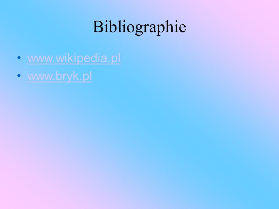 Bibliographie www.wikipedia.pl www.bryk.pl