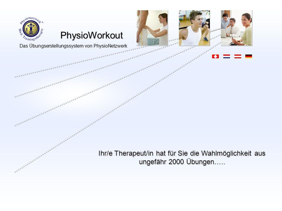 Ihr/e Therapeut/in hat für Sie die Wahlmöglichkeit aus ungefähr 2000 Übungen…..