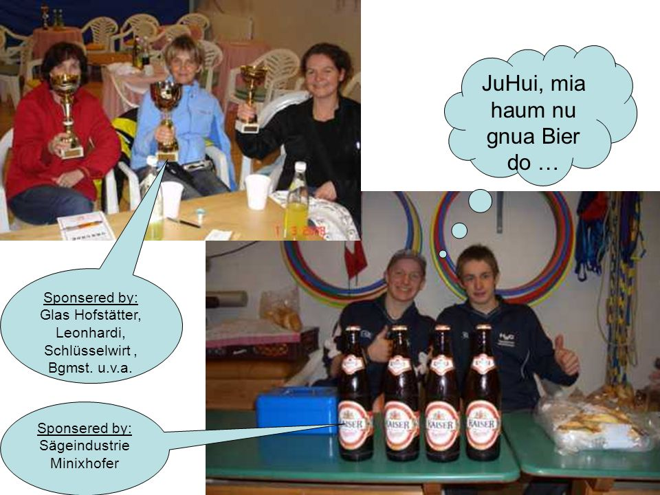 JuHui, mia haum nu gnua Bier do … Sponsered by: