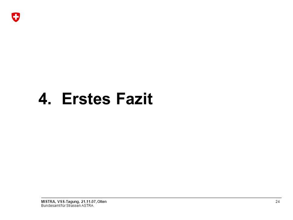 4. Erstes Fazit MISTRA, VSS-Tagung, 21.11.07, Olten