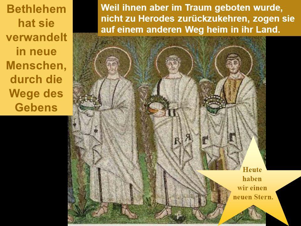 Bethlehem hat sie verwandelt in neue Menschen, durch die Wege des Gebens