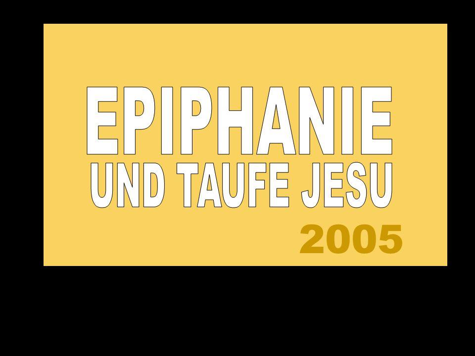 2005 EPIPHANIE UND TAUFE JESU