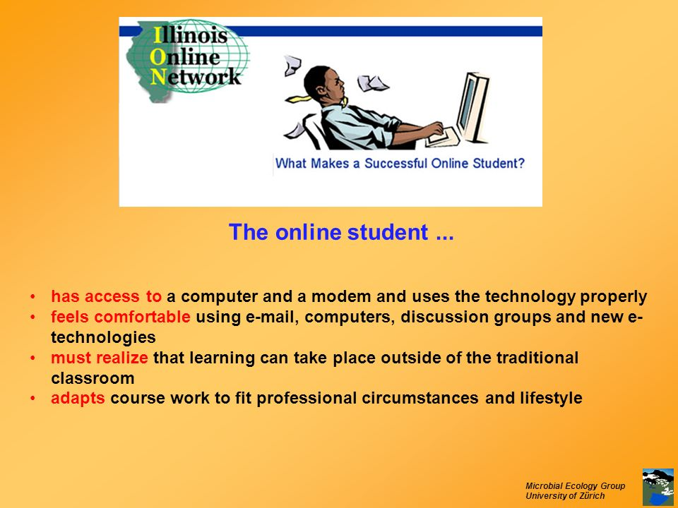 The online student ... has access to a computer and a modem and uses the technology properly.