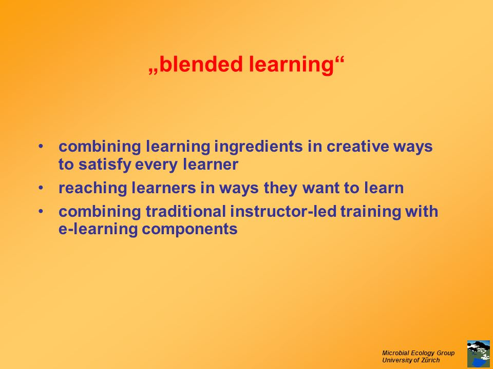 """blended learning combining learning ingredients in creative ways to satisfy every learner. reaching learners in ways they want to learn."