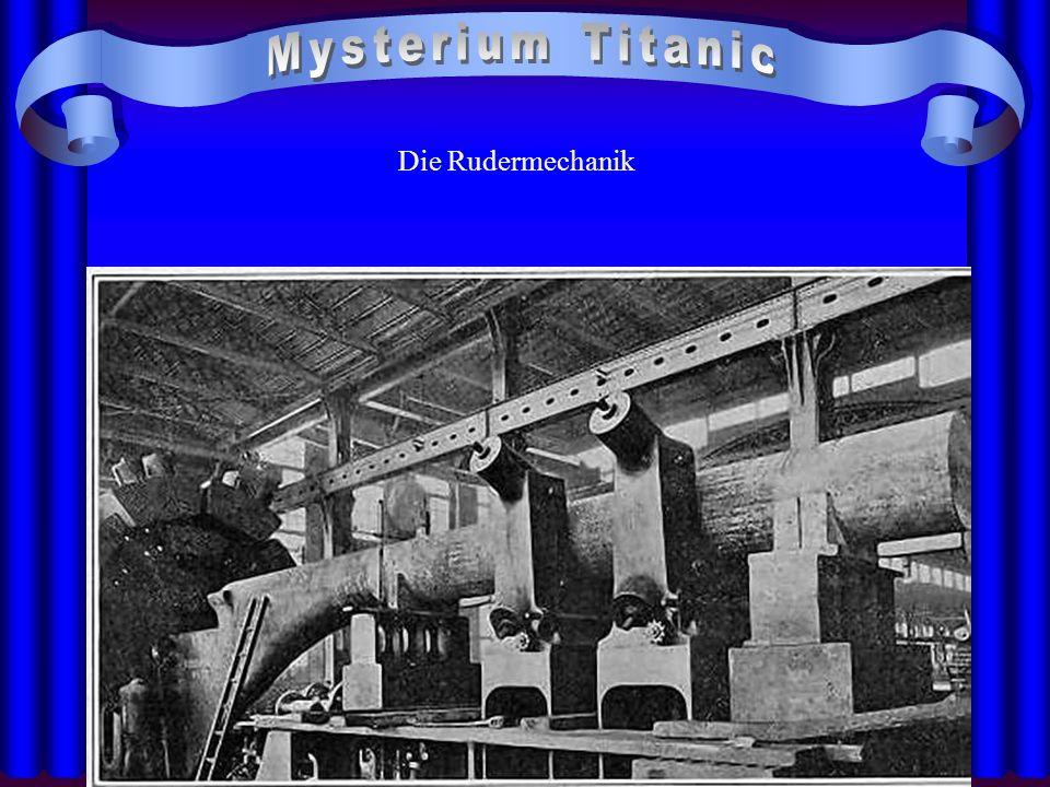 Mysterium Titanic Die Rudermechanik