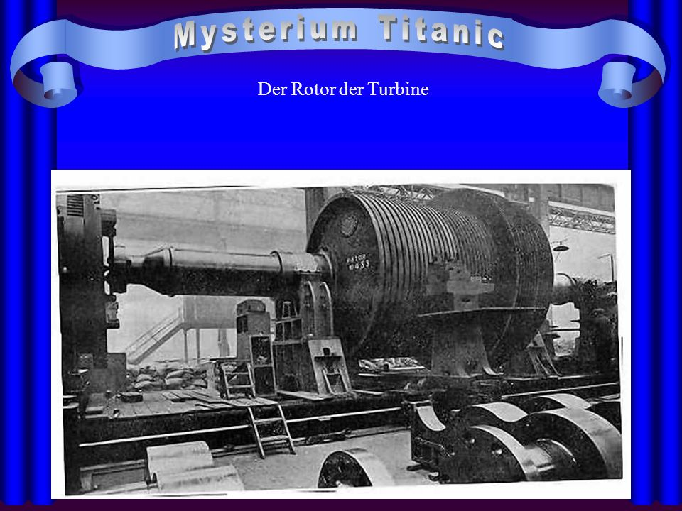Mysterium Titanic Der Rotor der Turbine