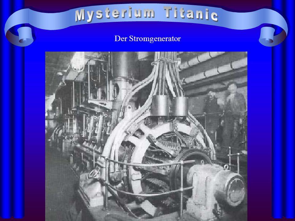 Mysterium Titanic Der Stromgenerator