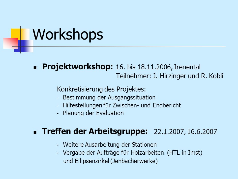 Workshops Projektworkshop: 16. bis , Irenental