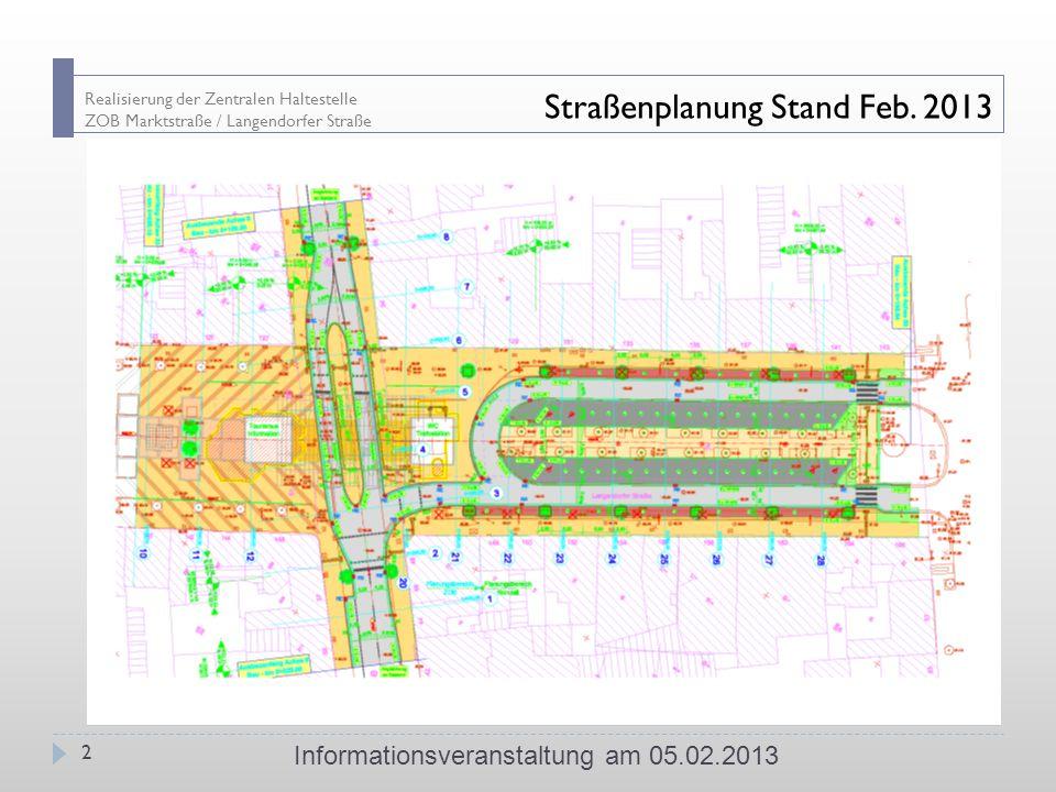Straßenplanung Stand Feb. 2013