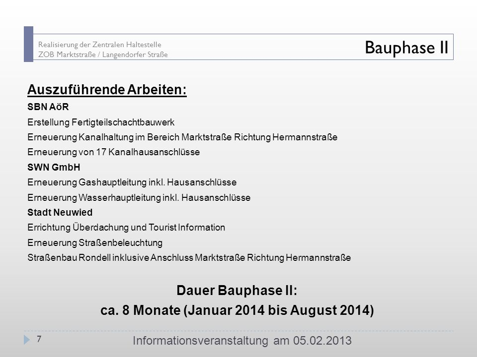 ca. 8 Monate (Januar 2014 bis August 2014)