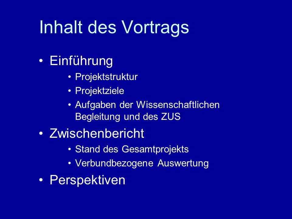 Inhalt des Vortrags Einführung Zwischenbericht Perspektiven
