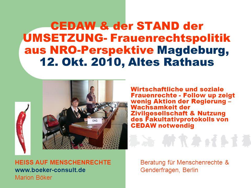 CEDAW & der STAND der UMSETZUNG- Frauenrechtspolitik aus NRO-Perspektive Magdeburg, 12. Okt. 2010, Altes Rathaus