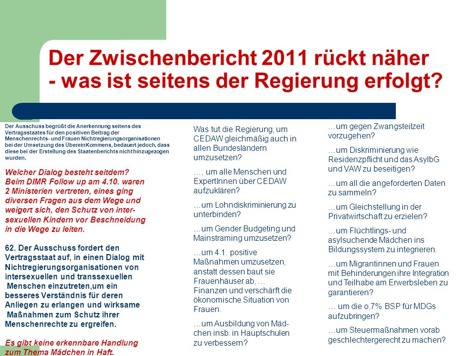 Der Zwischenbericht 2011 rückt näher - was ist seitens der Regierung erfolgt