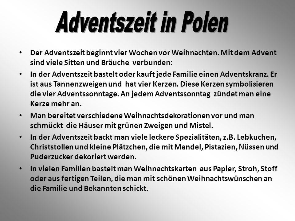Adventszeit in Polen Der Adventszeit beginnt vier Wochen vor Weihnachten. Mit dem Advent sind viele Sitten und Bräuche verbunden: