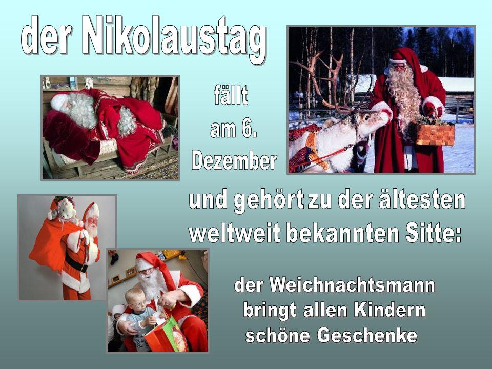 der Nikolaustag fällt am 6. Dezember der Weichnachtsmann
