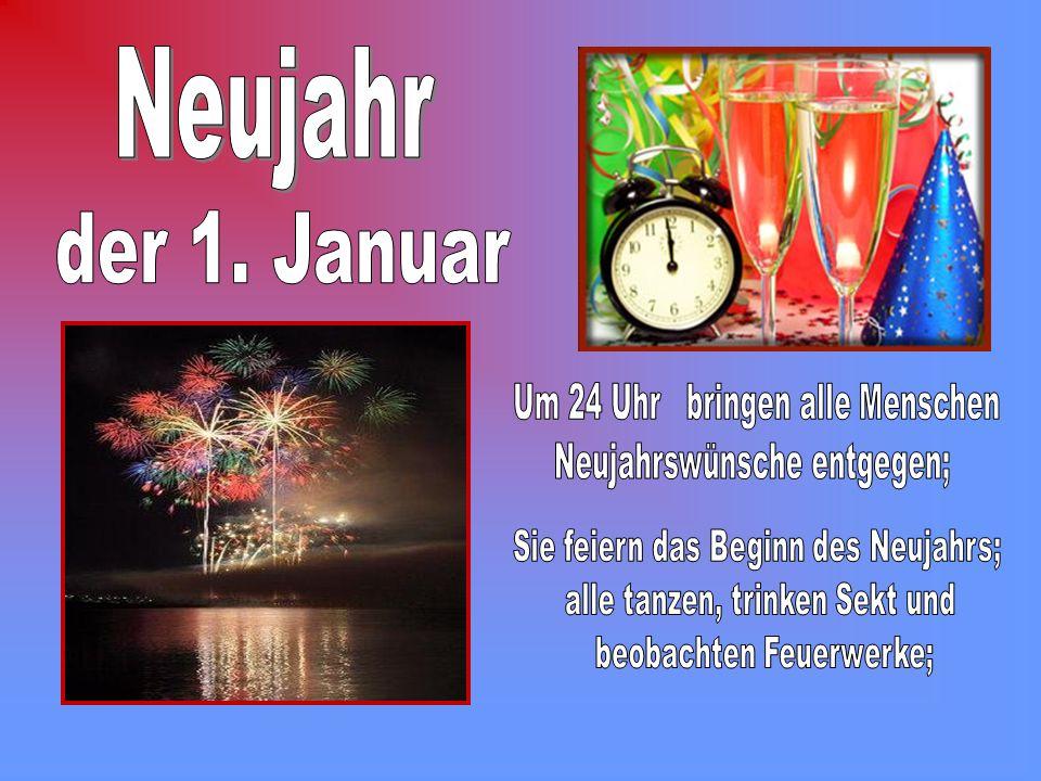 Um 24 Uhr bringen alle Menschen Neujahrswünsche entgegen;