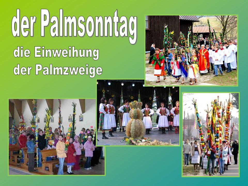 der Palmsonntag die Einweihung der Palmzweige