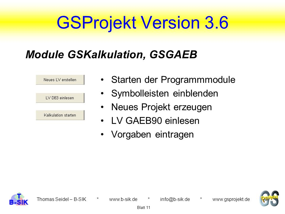 GSProjekt Version 3.6 Module GSKalkulation, GSGAEB