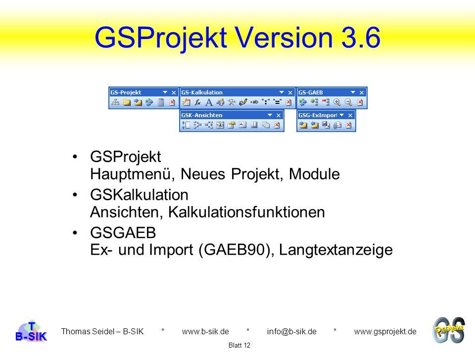 GSProjekt Version 3.6 GSProjekt Hauptmenü, Neues Projekt, Module