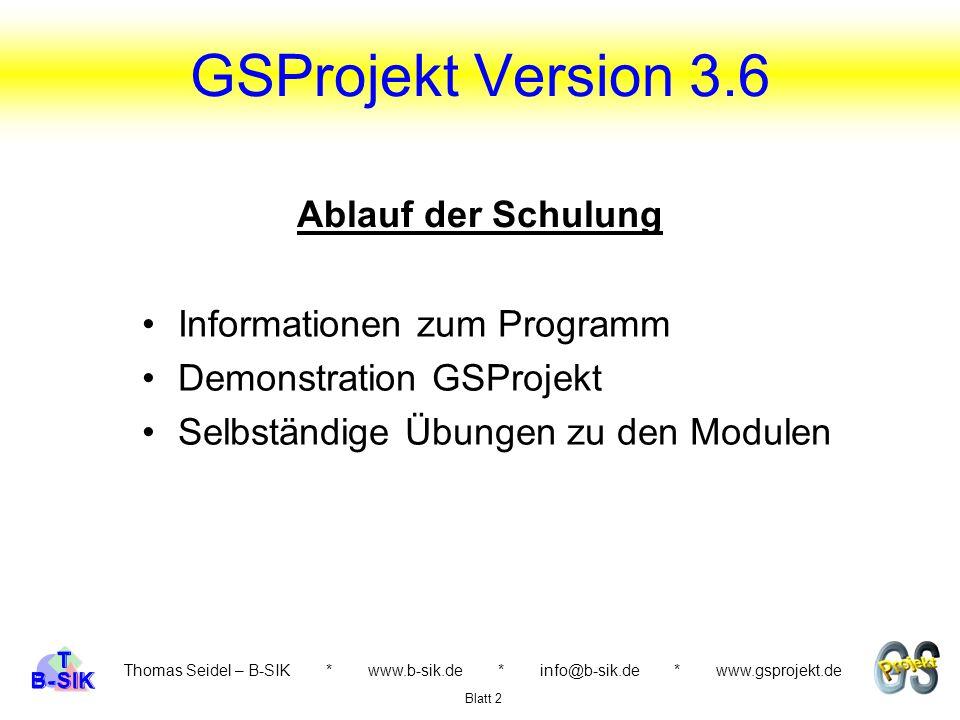 GSProjekt Version 3.6 Ablauf der Schulung Informationen zum Programm