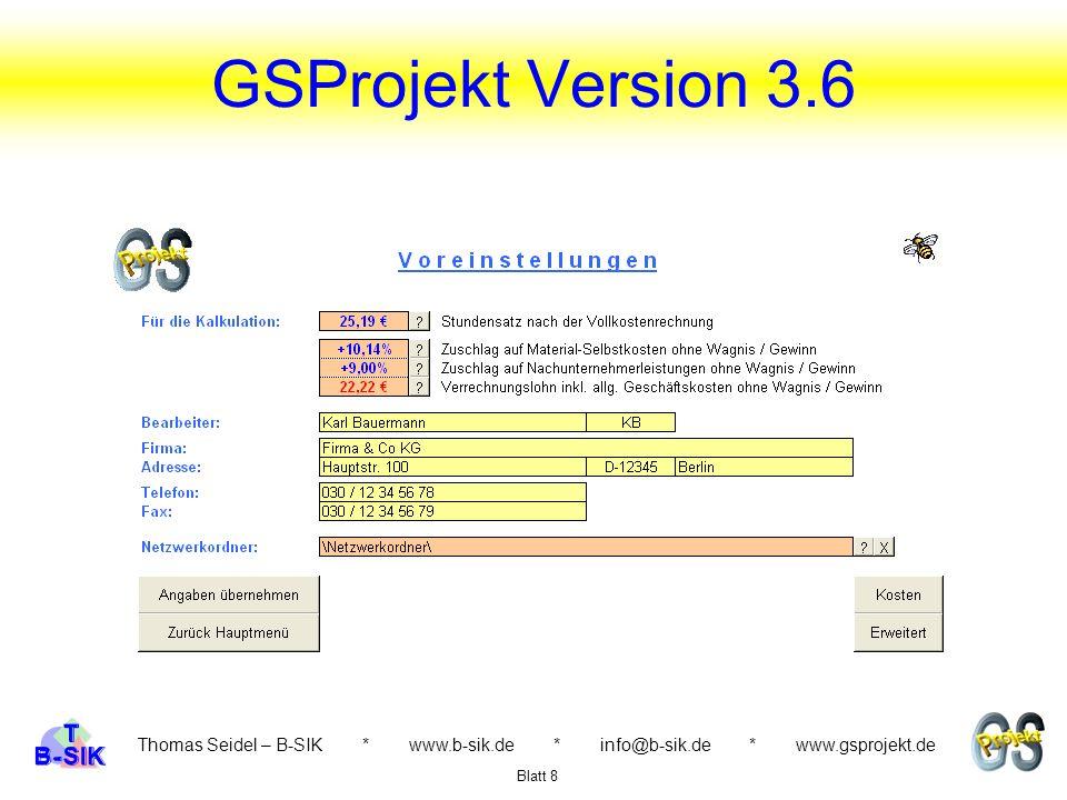 GSProjekt Version 3.6 Thomas Seidel – B-SIK * www.b-sik.de * info@b-sik.de * www.gsprojekt.de.