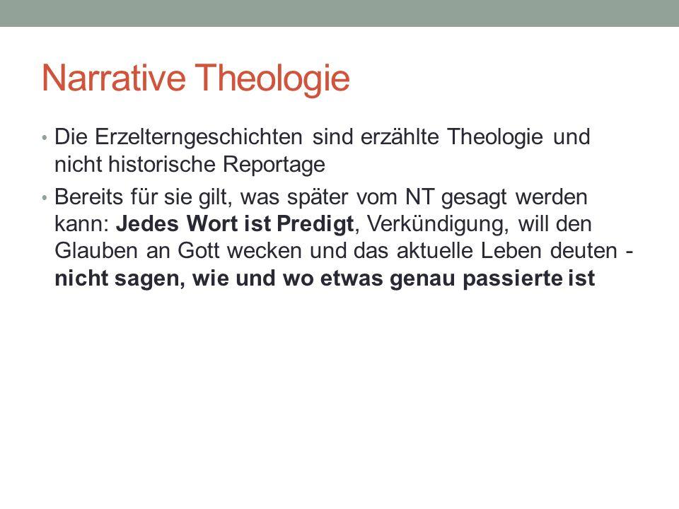 Narrative Theologie Die Erzelterngeschichten sind erzählte Theologie und nicht historische Reportage.