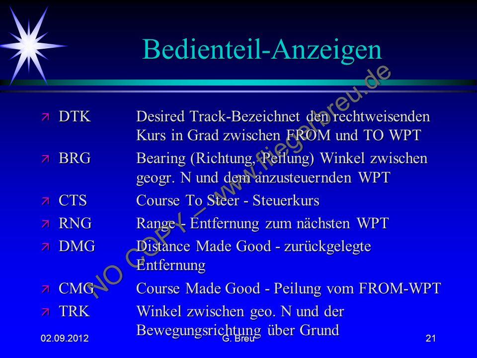 Bedienteil-Anzeigen DTK Desired Track-Bezeichnet den rechtweisenden Kurs in Grad zwischen FROM und TO WPT.