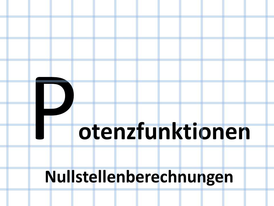 Potenzfunktionen Nullstellenberechnungen