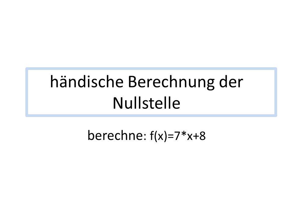 händische Berechnung der Nullstelle