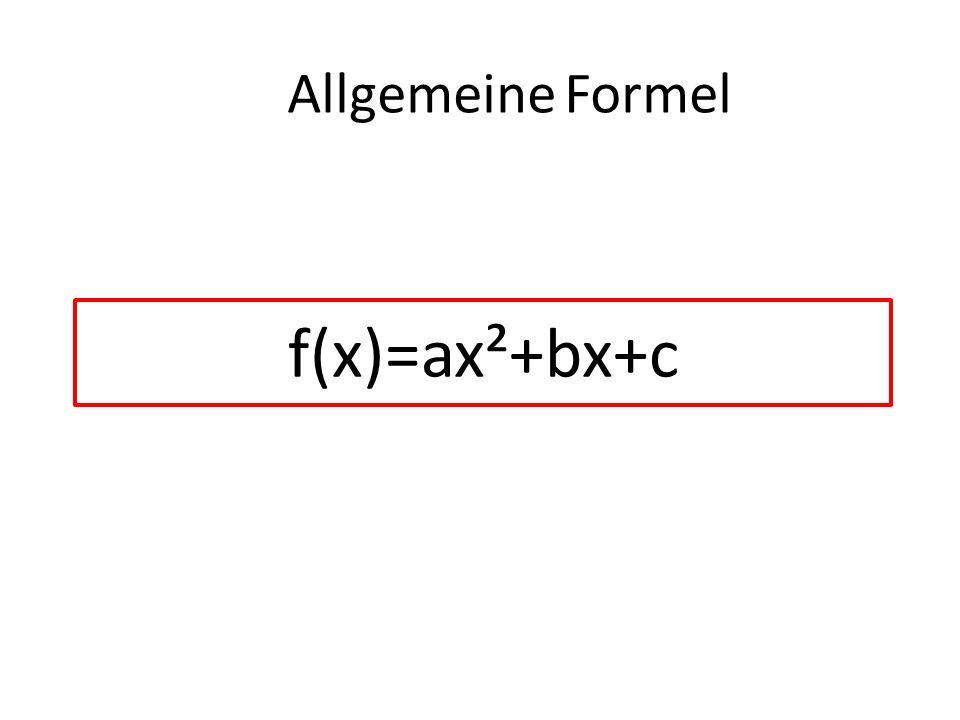 Allgemeine Formel f(x)=ax²+bx+c