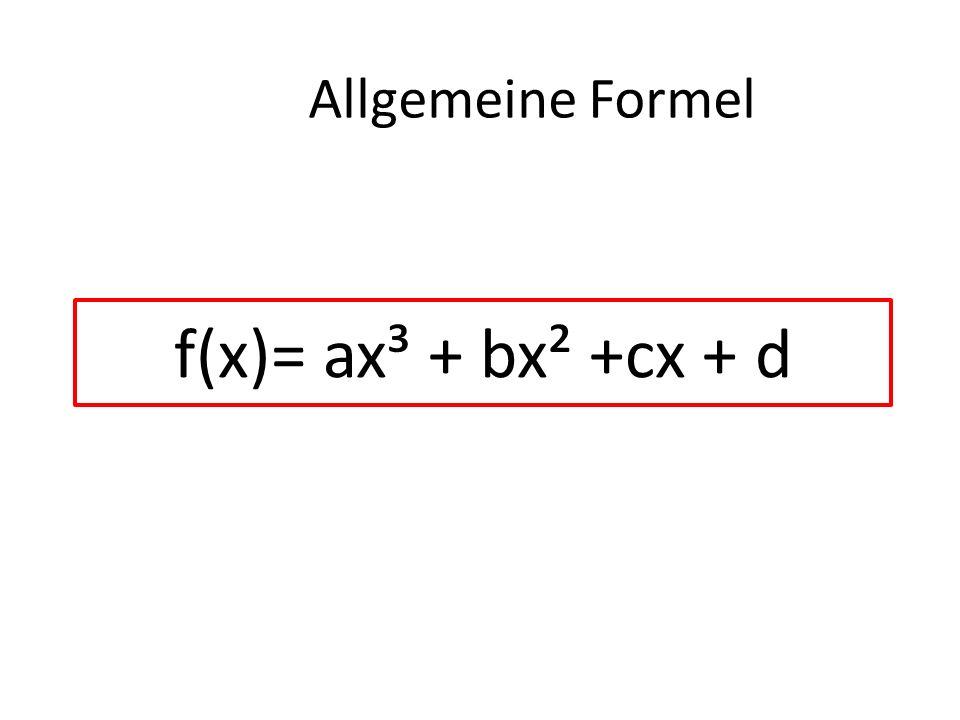 Allgemeine Formel f(x)= ax³ + bx² +cx + d