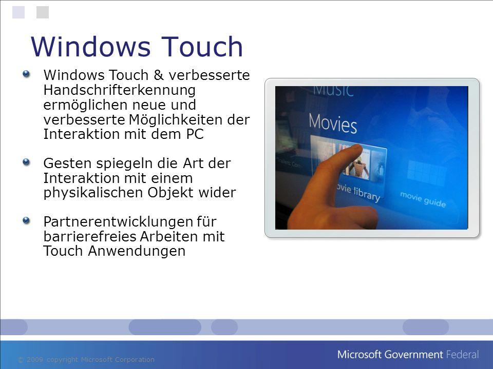 Windows Touch Windows Touch & verbesserte Handschrifterkennung ermöglichen neue und verbesserte Möglichkeiten der Interaktion mit dem PC.