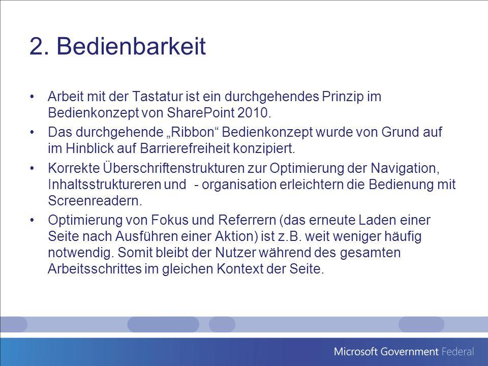 2. Bedienbarkeit Arbeit mit der Tastatur ist ein durchgehendes Prinzip im Bedienkonzept von SharePoint 2010.