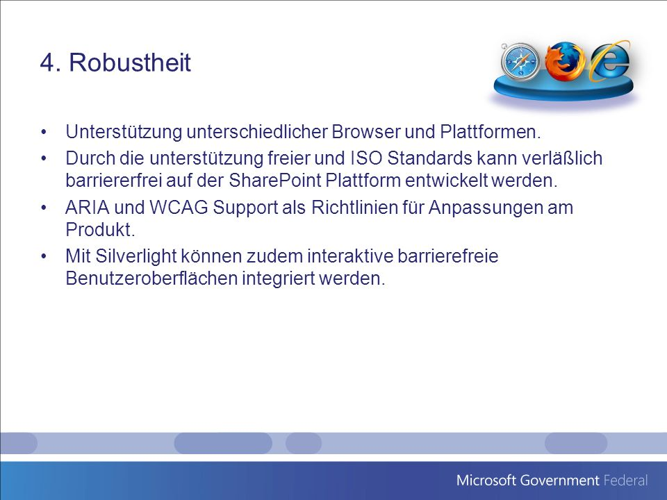 4. Robustheit Unterstützung unterschiedlicher Browser und Plattformen.