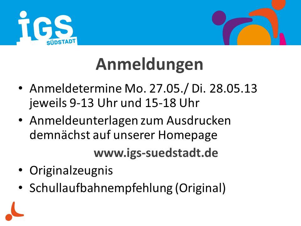 Anmeldungen Anmeldetermine Mo. 27.05./ Di. 28.05.13 jeweils 9-13 Uhr und 15-18 Uhr. Anmeldeunterlagen zum Ausdrucken demnächst auf unserer Homepage.