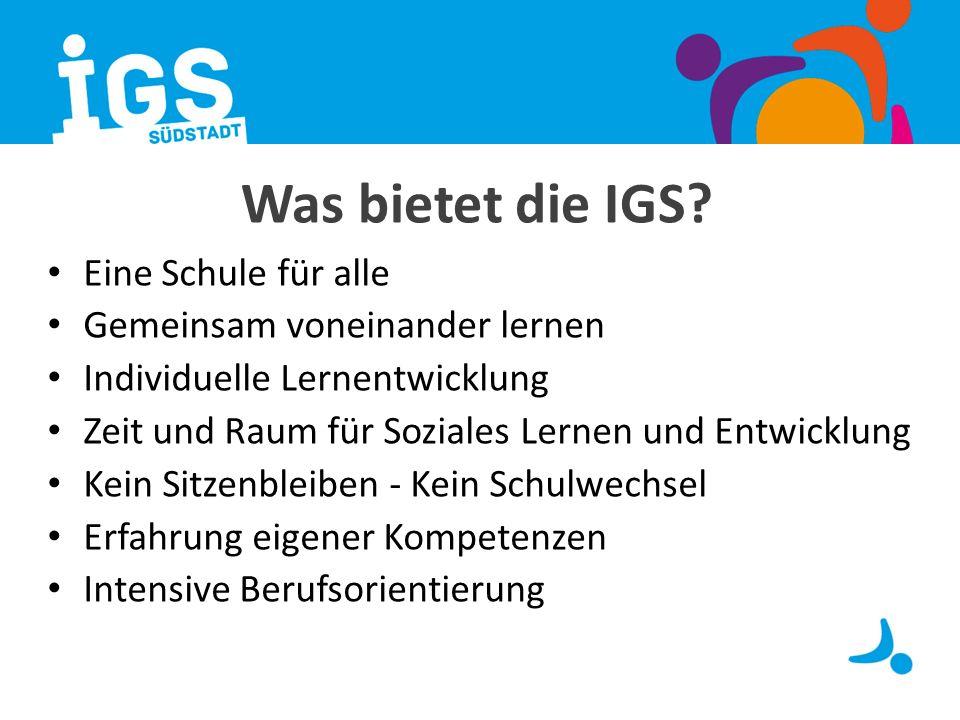 Was bietet die IGS Eine Schule für alle Gemeinsam voneinander lernen