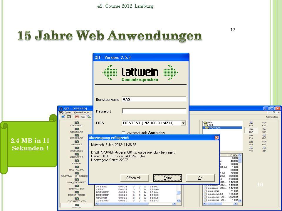 15 Jahre Web Anwendungen 2.4 MB in 11 Sekunden !