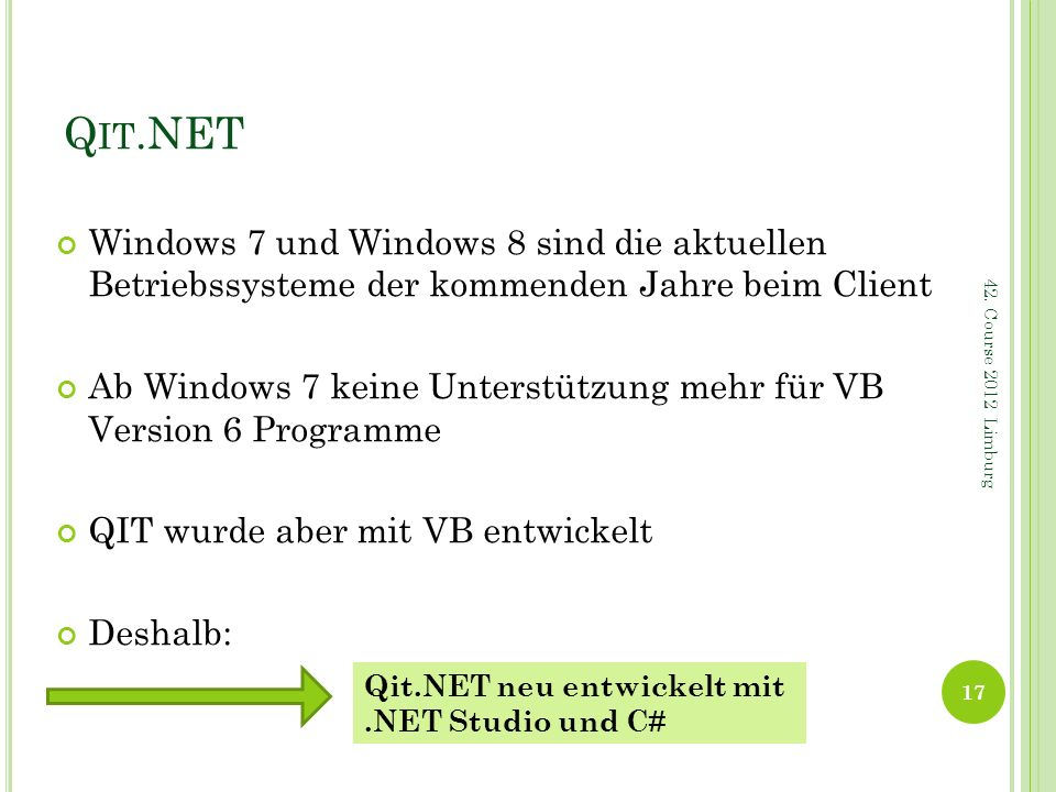 Qit.NET Windows 7 und Windows 8 sind die aktuellen Betriebssysteme der kommenden Jahre beim Client.