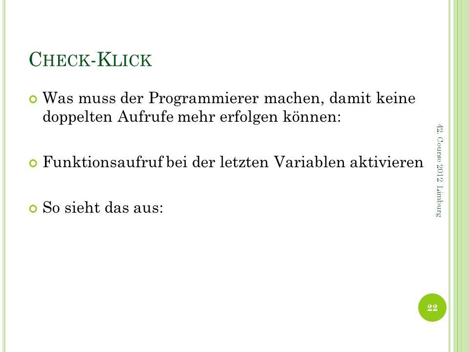 Check-KlickWas muss der Programmierer machen, damit keine doppelten Aufrufe mehr erfolgen können: