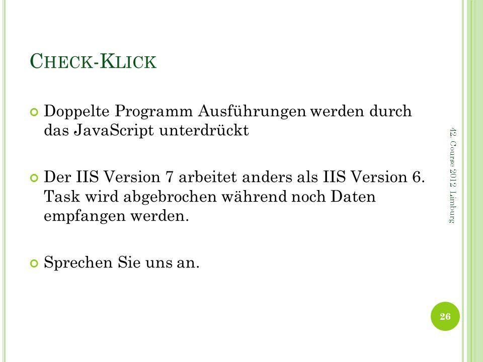 Check-Klick Doppelte Programm Ausführungen werden durch das JavaScript unterdrückt.