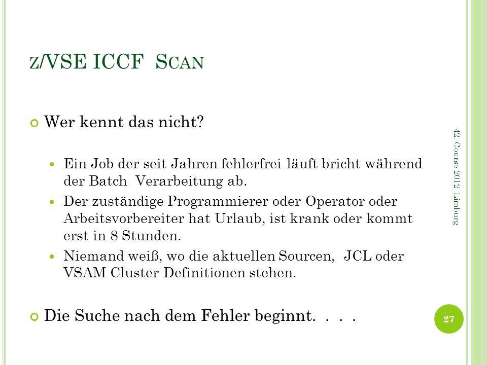 z/VSE ICCF Scan Wer kennt das nicht