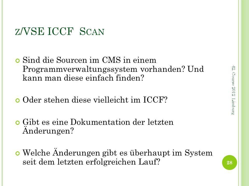 z/VSE ICCF Scan Sind die Sourcen im CMS in einem Programmverwaltungssystem vorhanden Und kann man diese einfach finden