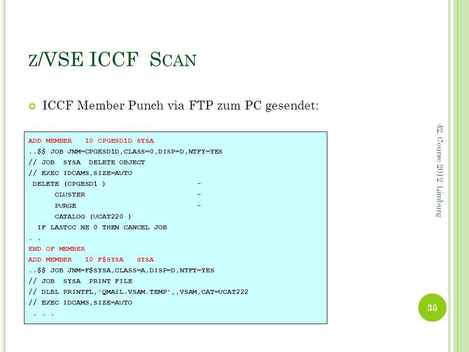 z/VSE ICCF Scan ICCF Member Punch via FTP zum PC gesendet: