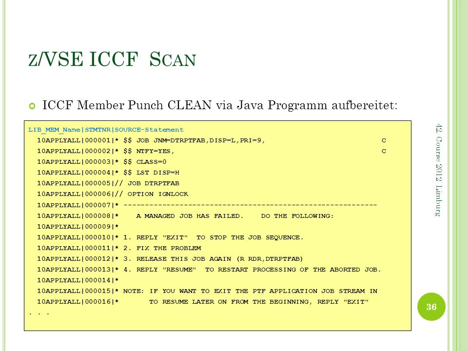 z/VSE ICCF Scan ICCF Member Punch CLEAN via Java Programm aufbereitet:
