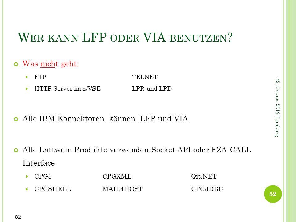 Wer kann LFP oder VIA benutzen