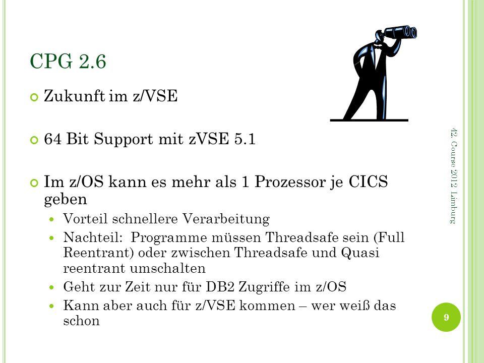 CPG 2.6 Zukunft im z/VSE 64 Bit Support mit zVSE 5.1